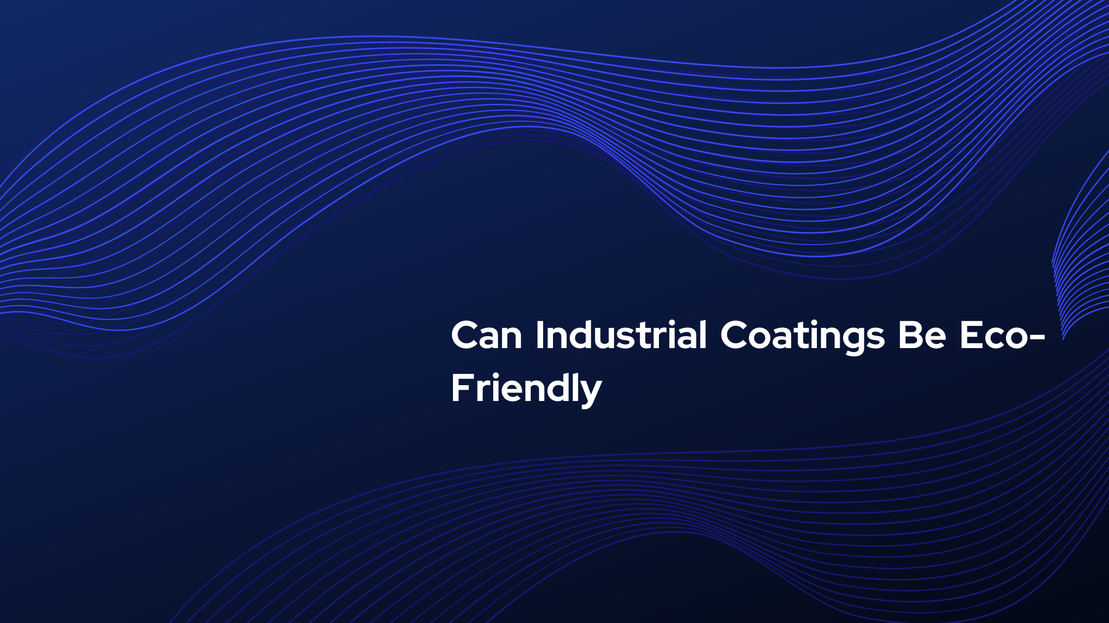 Can Industrial Coatings Be Eco-Friendly