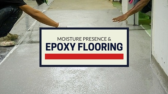 How Excess Moisture Presence Can Affect Epoxy Flooring