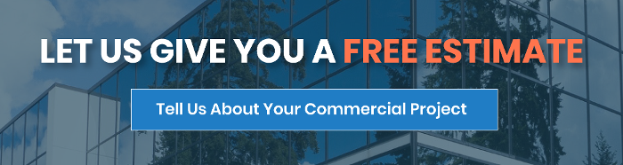 Let us give you a free estimate - tell us about your commercial project now!