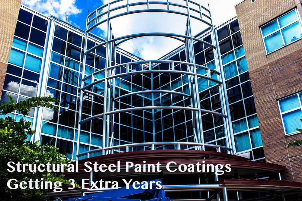 Structural Steel Paint Coatings - Getting 3 Extra Years
