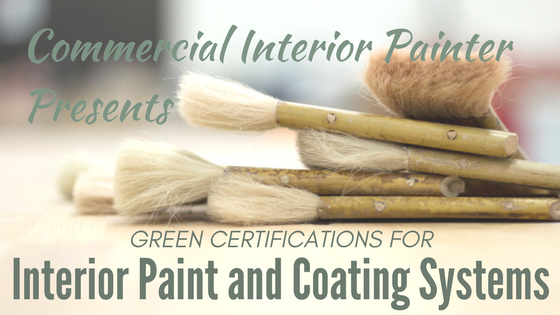 Commercial Interior Painter Presents Green Certifications for Interior Paint and Coating Systems