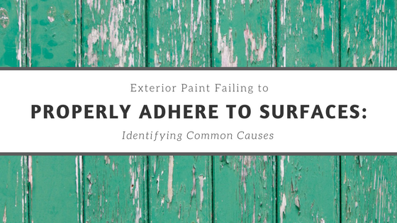 Exterior Paint Failing to Properly Adhere to Surfaces: Identifying Common Causes