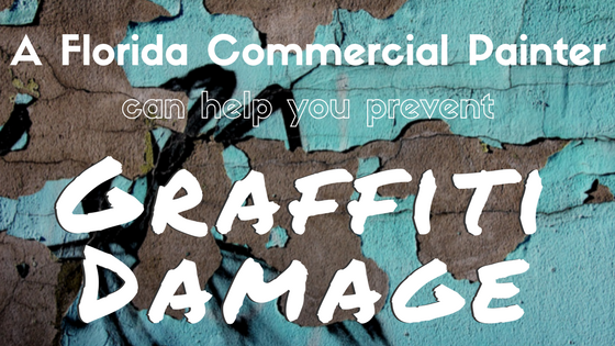 A Florida Commercial Painter Can Help You Prevent Graffiti Damage