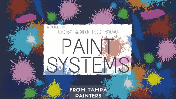 A Guide to Low- and No-VOC Paint Systems from Professional Tampa Painters