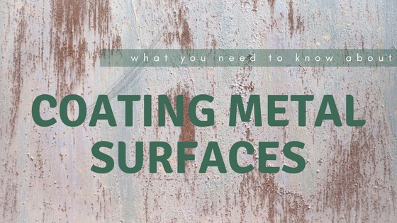 What You Need To Know About Coating Metal Surfaces