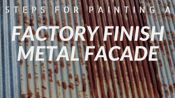 Steps For Painting a Factory Finish Metal Facade