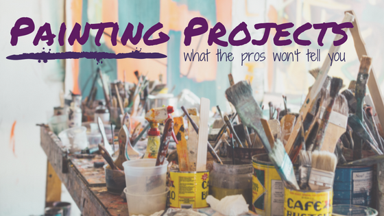 Painting Projects - What the Pros Won't Tell You